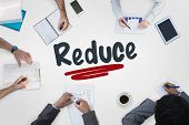 pic of reduce  - The word reduce against business meeting - JPG
