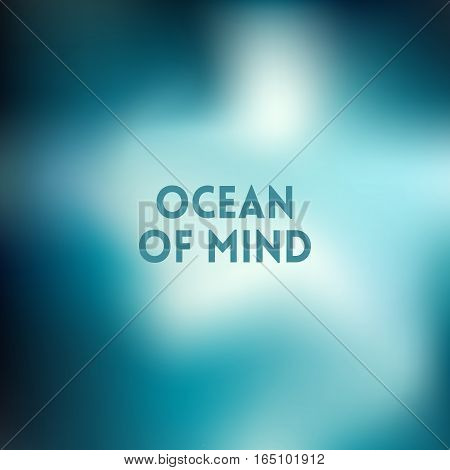 square blurred turquoise background - sky water sea colors With text ocean of mind