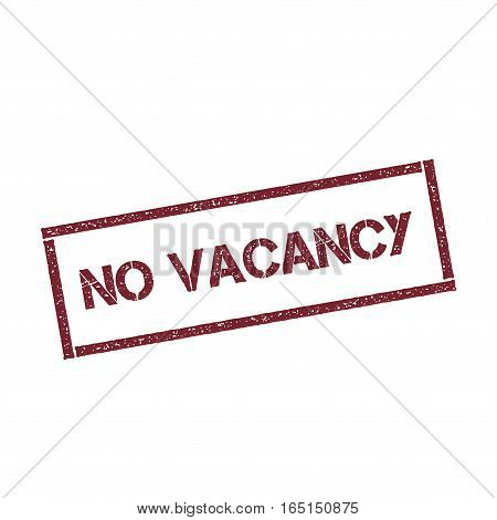 No Vacancy Rectangular Stamp. Textured Red Seal With Text Isolated On White Background, Vector Illus