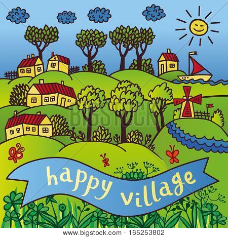 Happy village. Funny landscape scene with tiny farmer houses, hills, trees and a mill. Bright vector illustration of a country landscape