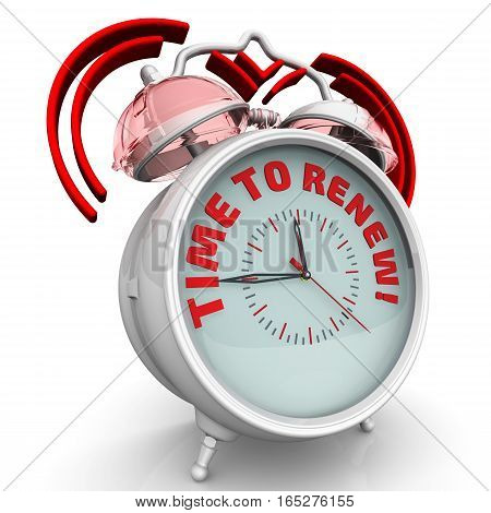 Time to renew! The alarm clock with an inscription. Alarm clock with the red words