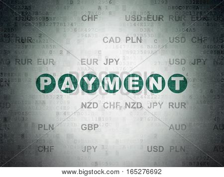 Banking concept: Painted green text Payment on Digital Data Paper background with Currency