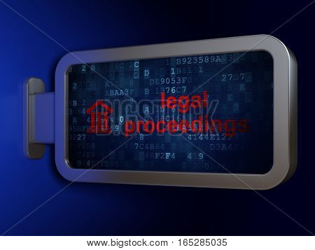 Law concept: Legal Proceedings and  on advertising billboard background, 3D rendering