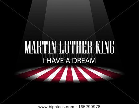 Martin Luther King Day. I Have A Dream. The Light On The Scene. Vector Illustration