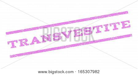 Transvestite watermark stamp. Text caption between parallel lines with grunge design style. Rubber seal stamp with dirty texture. Vector violet color ink imprint on a white background.