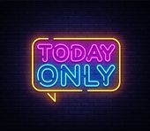 Today Only Neon Text Vector Design Template. Today Only Signboard Neon, Light Banner Design Element  poster