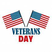 Usa Flag Veterans Day Logo. Flat Illustration Of Usa Flag Veterans Day Logo For Web Design poster