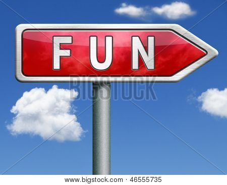 fun and pleasure roadsign indicating directions fun button fun icon red road sign arrow