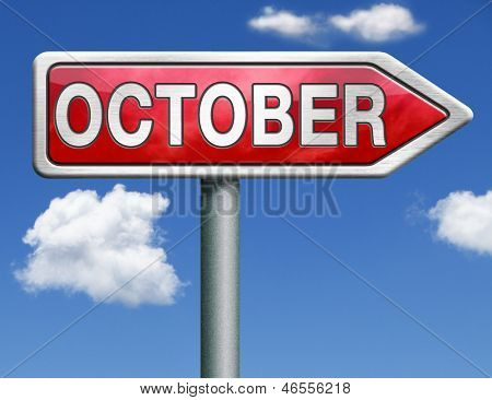 October pointing to next month of the year autumn road sign arrow