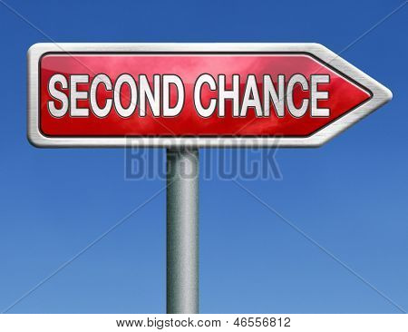second chance try again another new opportunity give a last attempt red road sign arrow with text and word concept