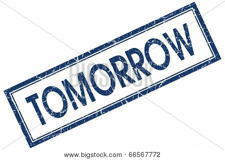 Tomorrow Blue Square Grungy Stamp Isolated On White Background