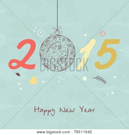 Floral design decorated hanging X-mas ball with stylish text 2015 for Happy New Year celebrations.