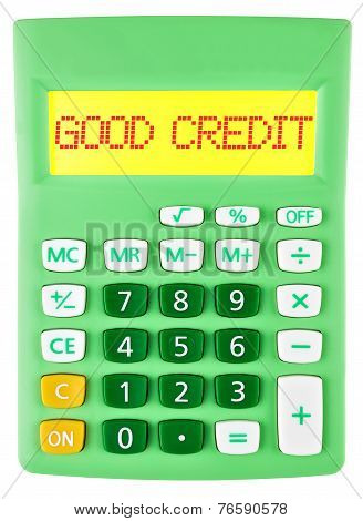 Calculator With Good Credit On Display Isolated