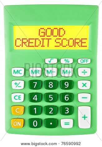 Calculator With Good Credit Score On Display