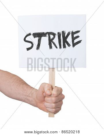 Hand Holding Strike Sign, Isolated On White