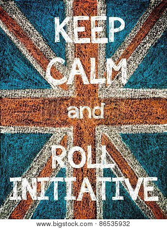 Keep Calm and Roll Initiative.
