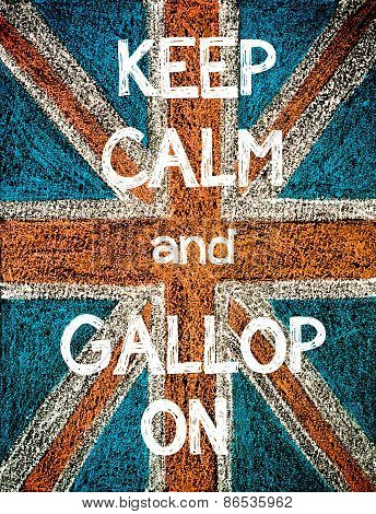 Keep Calm and Gallop On.