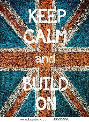 Keep Calm and Build On.