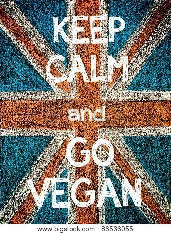 Keep Calm and Go Vegan.