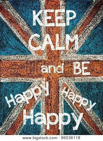 Keep Calm and be Happy Happy Happy.