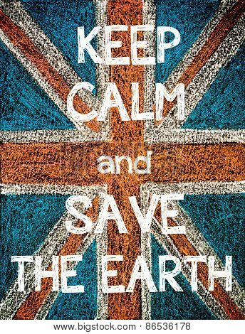 Keep Calm and Save the Earth.