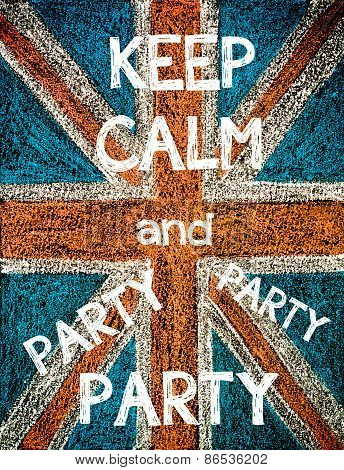 Keep Calm and Party Party Party.