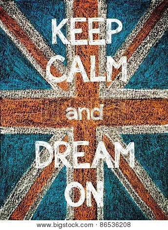 Keep Calm and Dream On.