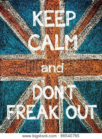 Keep Calm and Don't Freak Out.