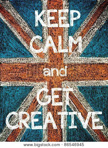 Keep Calm and Get Creative.