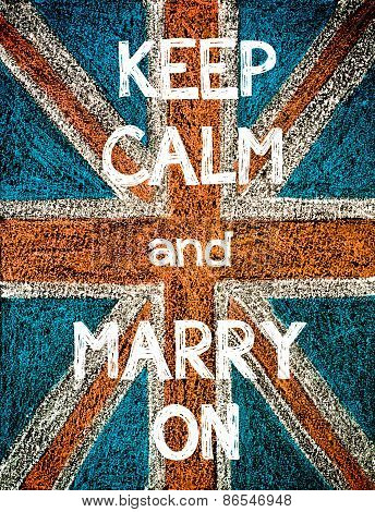 Keep Calm and Marry On.