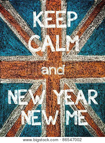 Keep Calm and New Year New Me.