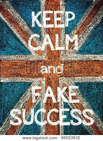 Keep Calm and Fake Success.