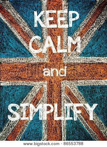 Keep Calm and Simplify.