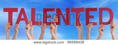Many People Hands Holding Red Straight Word Talented Blue Sky