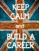 picture of calm  - Keep Calm and Build a Career.