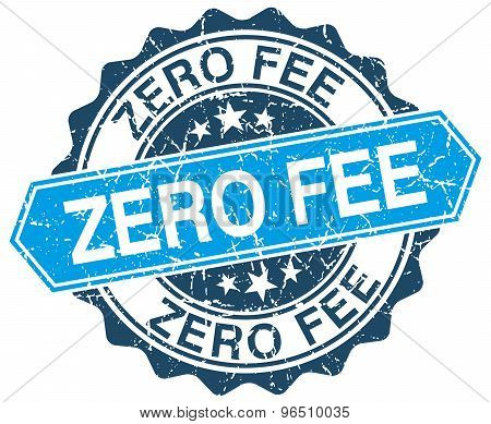 Zero Fee Blue Round Grunge Stamp On White