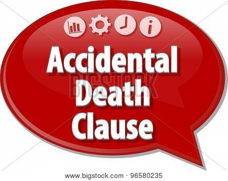 Speech bubble dialog illustration of business term saying accidental death clause insurance