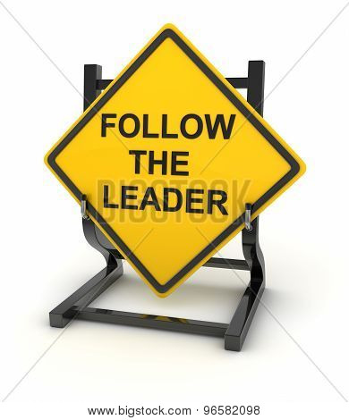 Road Sign - Follow The Leader