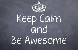 picture of you are awesome  - Motivational saying that you should be calm and be awesome as you are - JPG