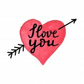 Watercolor Hand Drawn Heart With Arrow And Hand Written Phrase I Love You. Hand Made Valentines Day  poster