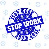 Stop Work Round Stamp Seal On Winter Background With Snow. Blue Vector Rubber Imprint With Stop Work poster