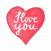 Hand Drawn Watercolor Heart With Calligraphy Text I Love You. Hand Written Quote I Love You. Romanti poster