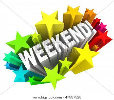 The word Weekend in a colorful starburst to illustrate the excitement of the end of the week, on the days Saturday and Sunday