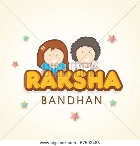 Beautiful greeting card design for Happy Raksha Bandhan celebrations with happy cute little brother and sister on stars decorated beige background.