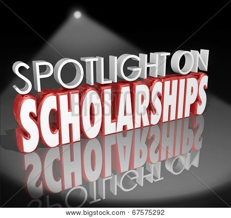Spotlight on Scholarships words in 3d letters how to apply for and win tuition payment