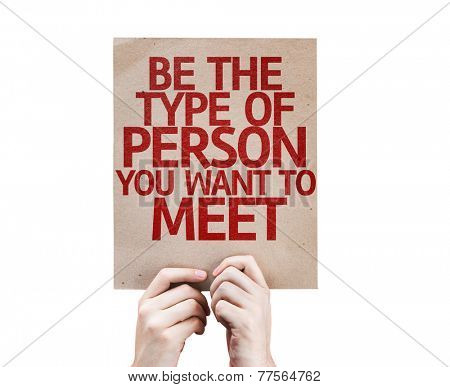 Be The Type of Person You Want to Meet card isolated on white background