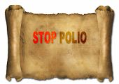 pic of polio  - word stop polio on paper scroll made in 2d software - JPG