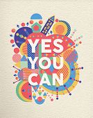 picture of yes  - Yes you can colorful typographical Poster - JPG