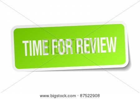 Time For Review Green Square Sticker On White Background