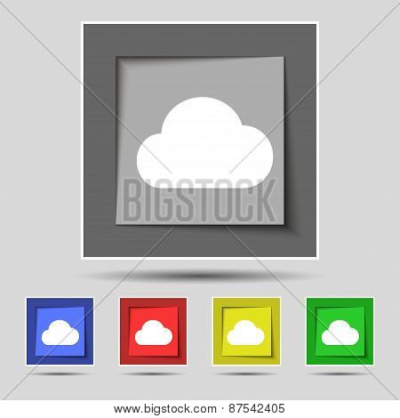 Cloud Icon Sign On The Original Five Colored Buttons. Vector